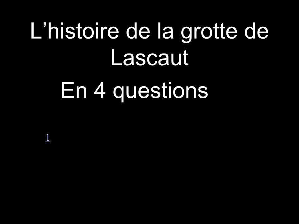 L'histoire de la grotte de Lascaut