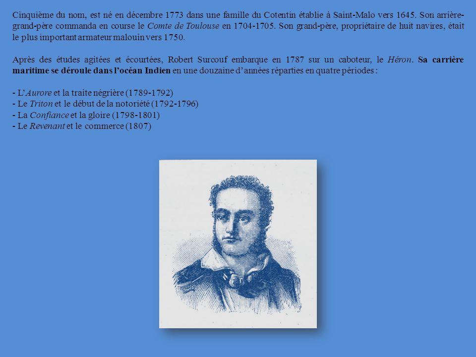 Cinquième du nom, est né en décembre 1773 dans une famille du Cotentin établie à Saint-Malo vers 1645. Son arrière-grand-père commanda en course le Comte de Toulouse en 1704-1705. Son grand-père, propriétaire de huit navires, était le plus important armateur malouin vers 1750.
