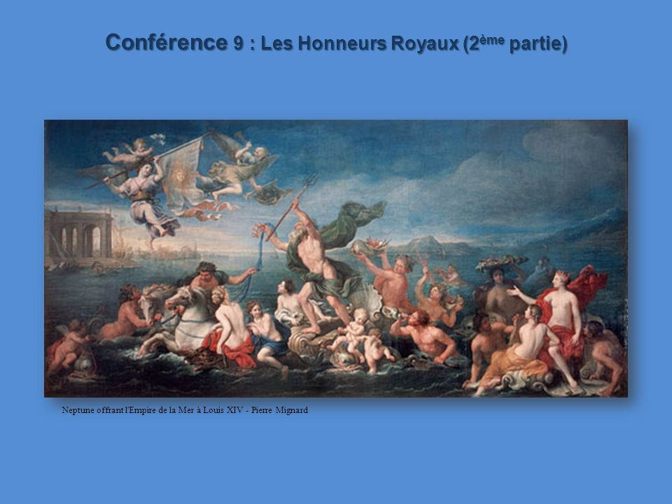 Conférence 9 : Les Honneurs Royaux (2ème partie)