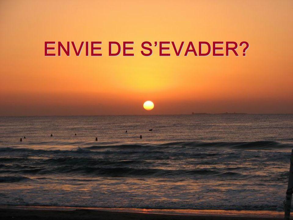 ENVIE DE S'EVADER