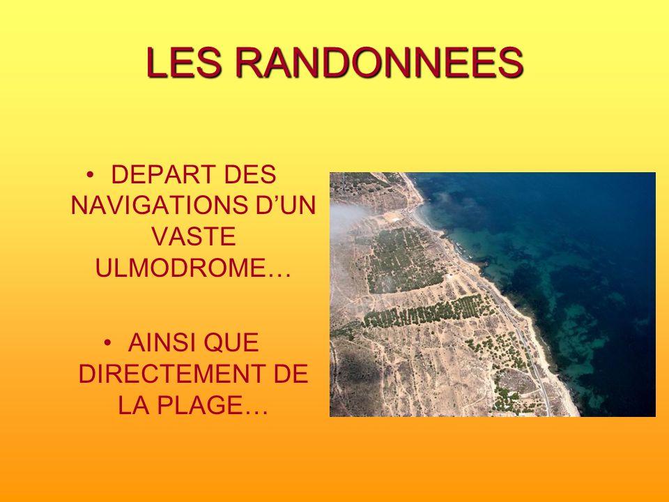 LES RANDONNEES DEPART DES NAVIGATIONS D'UN VASTE ULMODROME…