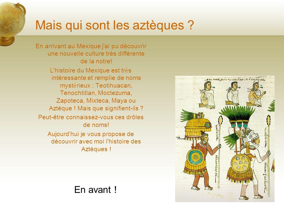 Mais qui sont les aztèques