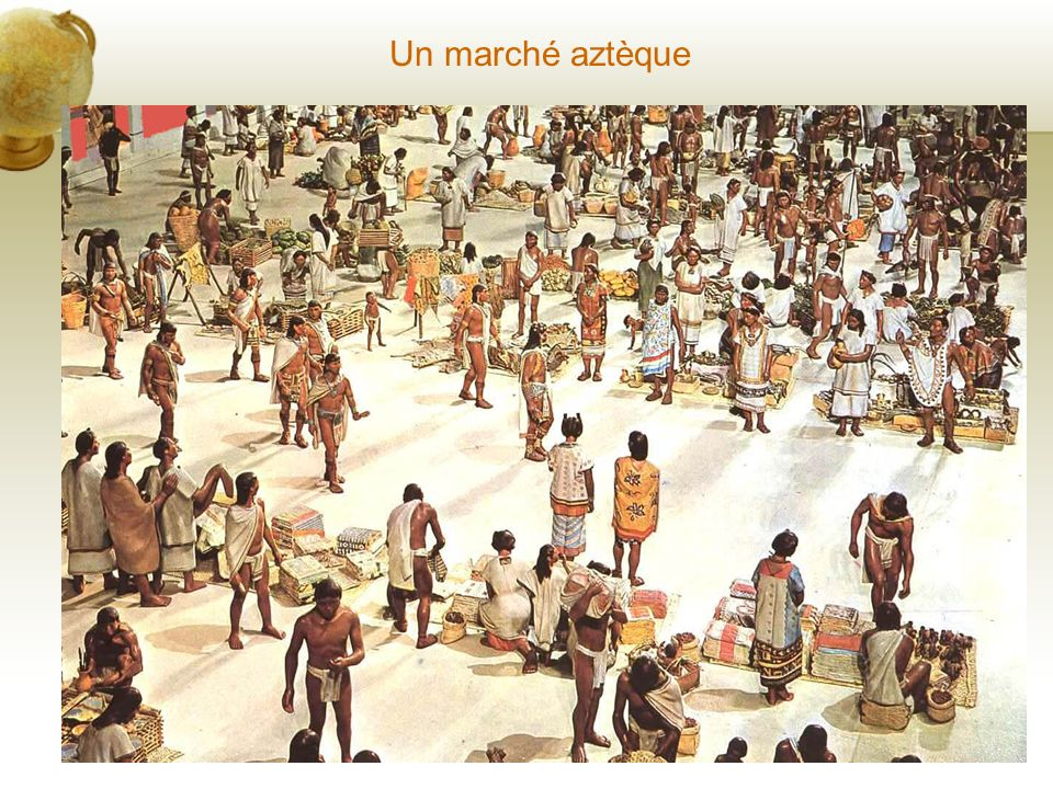 Un marché aztèque Insert a picture illustrating a season in your country.