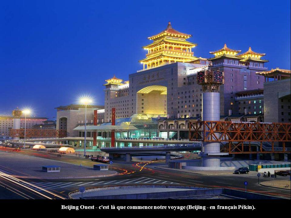 Beijing Ouest - c est là que commence notre voyage (Beijing - en français Pékin).