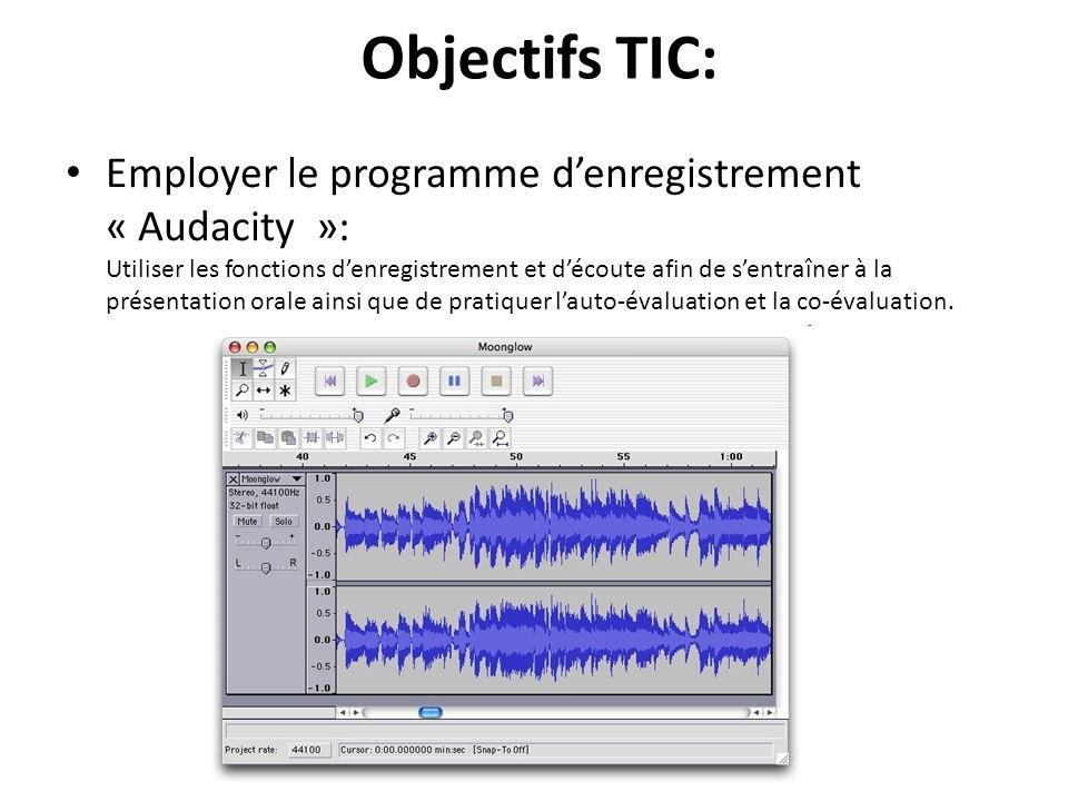 Employer le programme d'enregistrement « Audacity »: Utiliser les fonctions d'enregistrement et d'écoute afin de s'entraîner à la présentation orale ainsi que de pratiquer l'auto-évaluation et la co-évaluation.