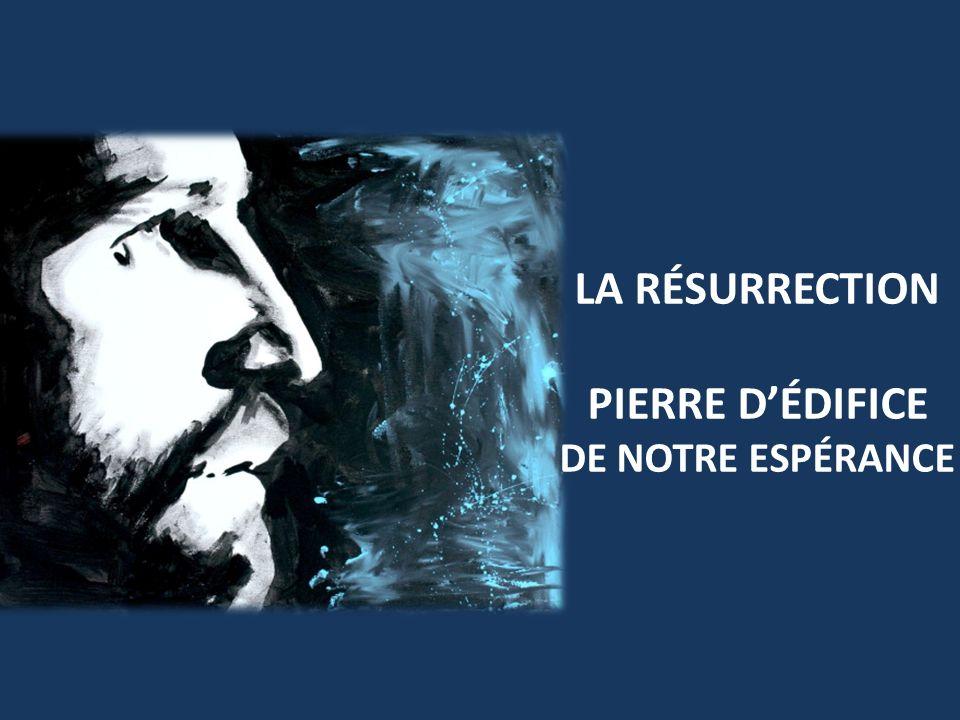 LA RÉSURRECTION PIERRE D'ÉDIFICE