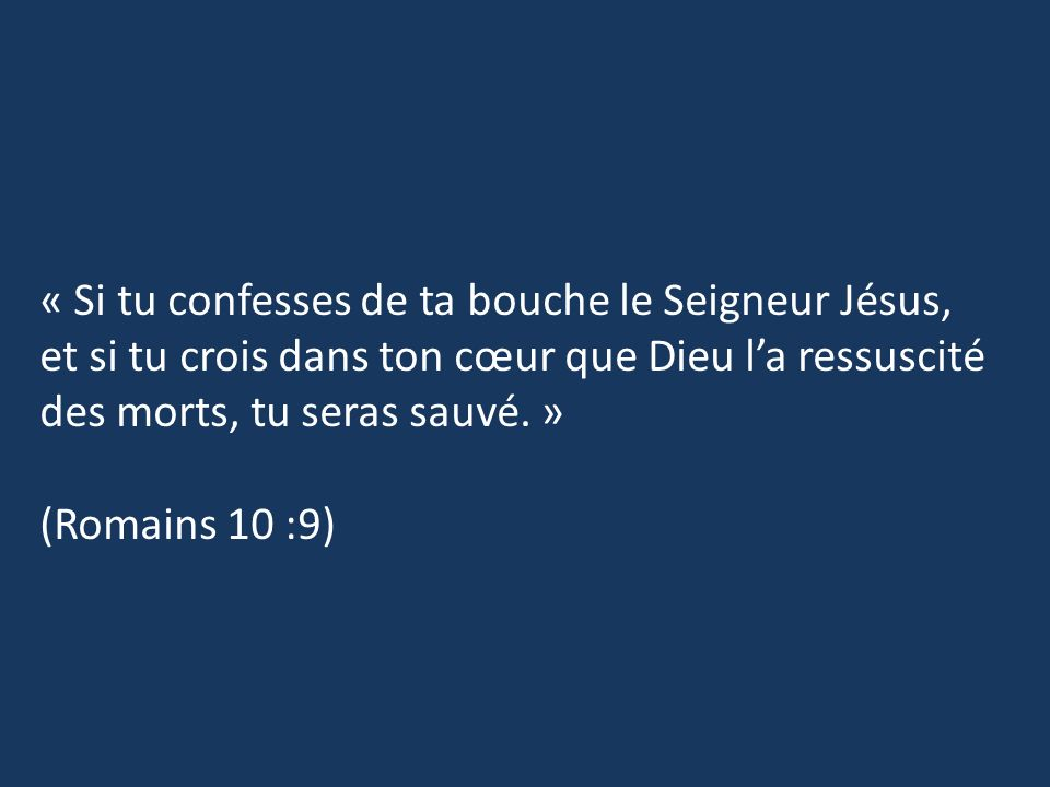« Si tu confesses de ta bouche le Seigneur Jésus,