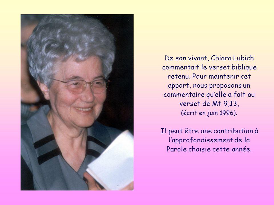 De son vivant, Chiara Lubich commentait le verset biblique retenu