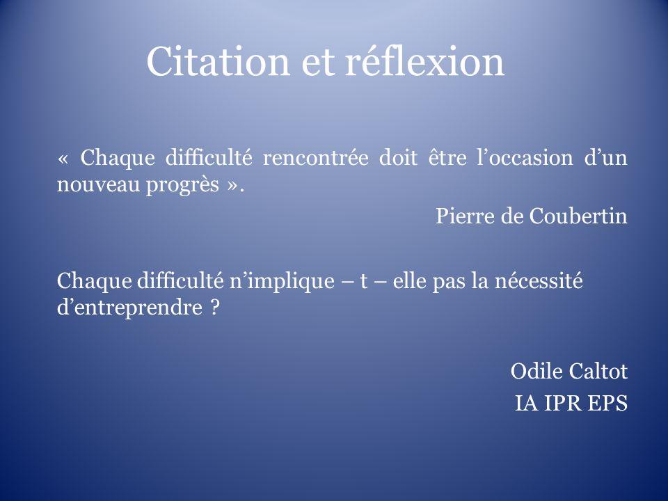 Citation et réflexion « Chaque difficulté rencontrée doit être l'occasion d'un nouveau progrès ». Pierre de Coubertin.