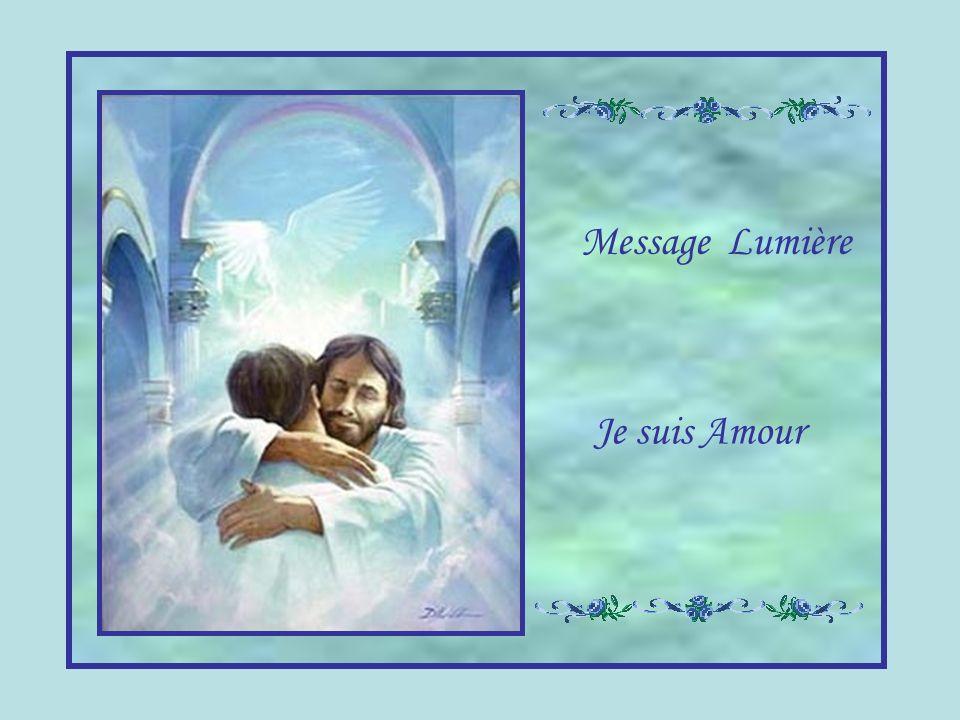 Message Lumière Je suis Amour