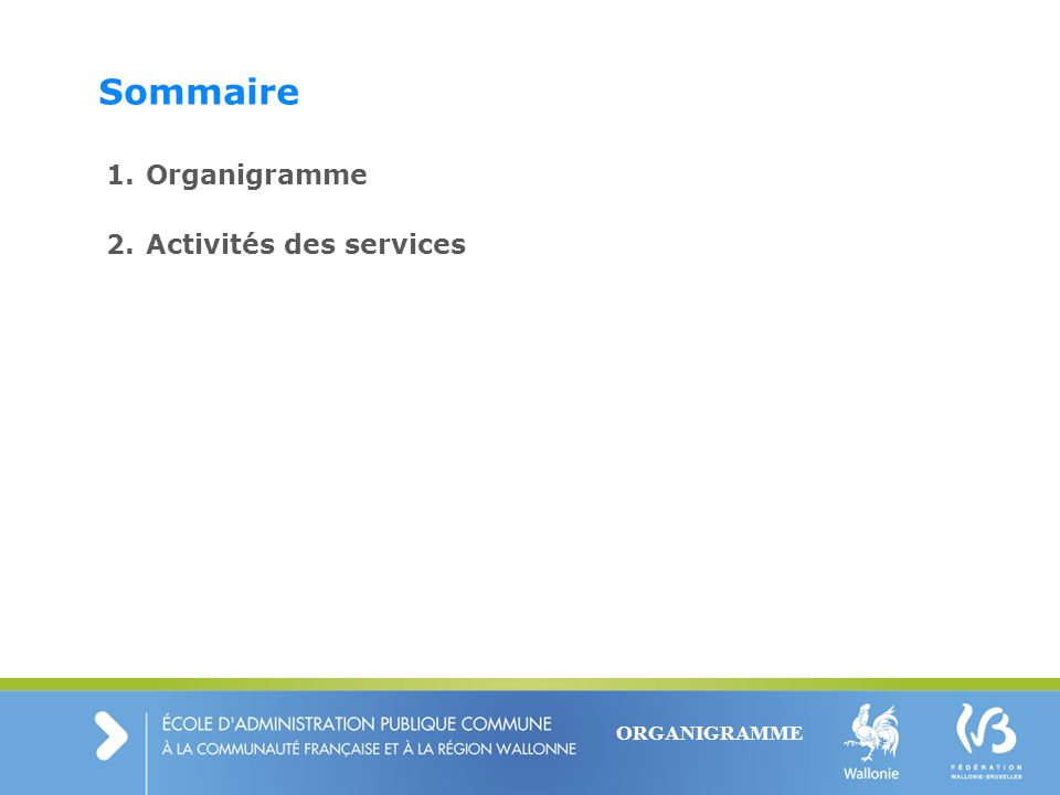Sommaire Organigramme Activités des services ORGANIGRAMME 2