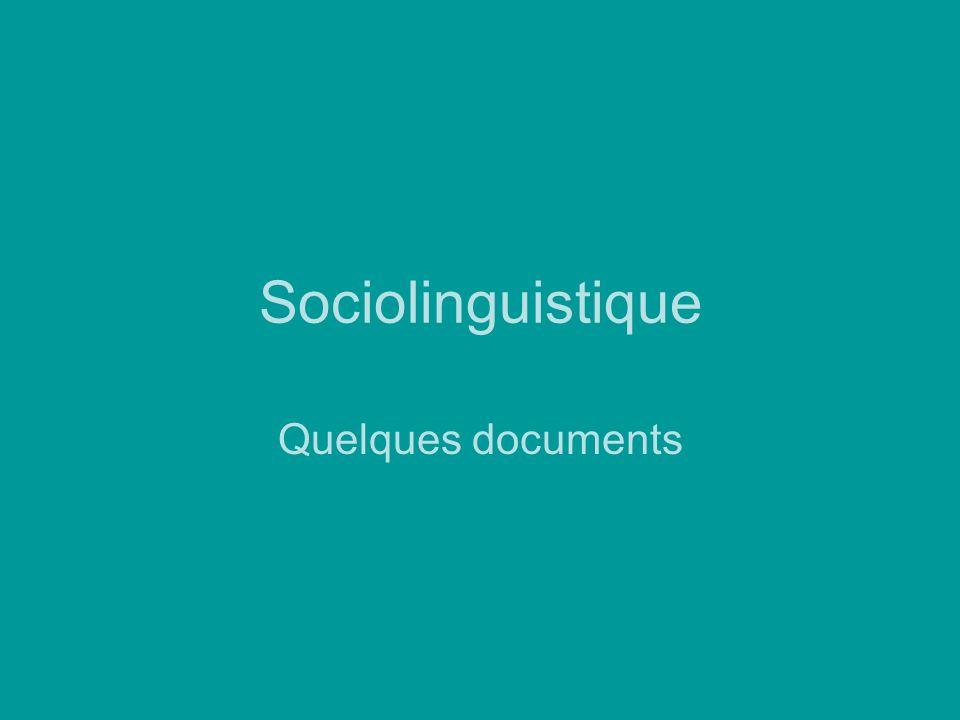 Sociolinguistique Quelques documents
