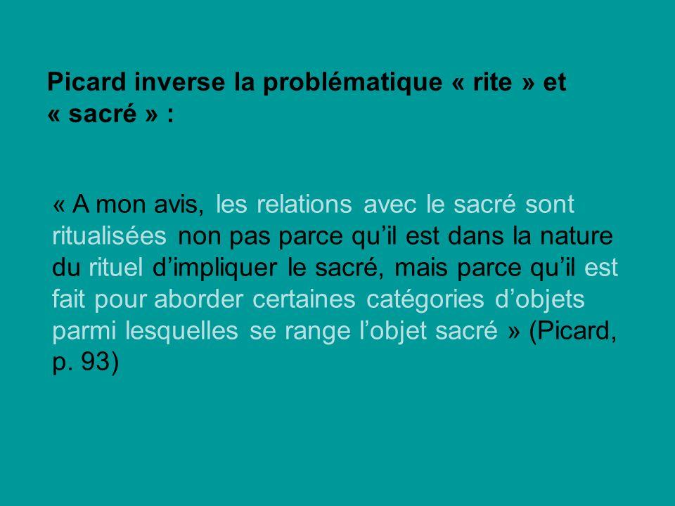 Picard inverse la problématique « rite » et « sacré » :