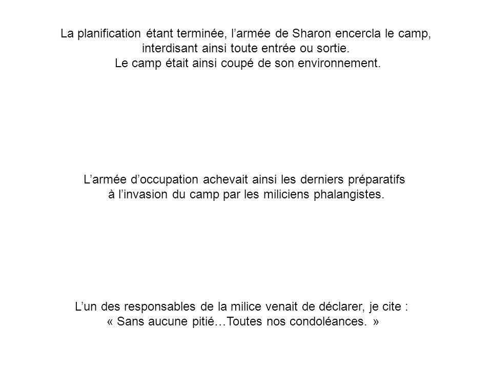 La planification étant terminée, l'armée de Sharon encercla le camp,