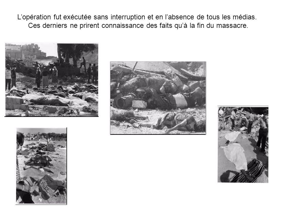 L'opération fut exécutée sans interruption et en l'absence de tous les médias.