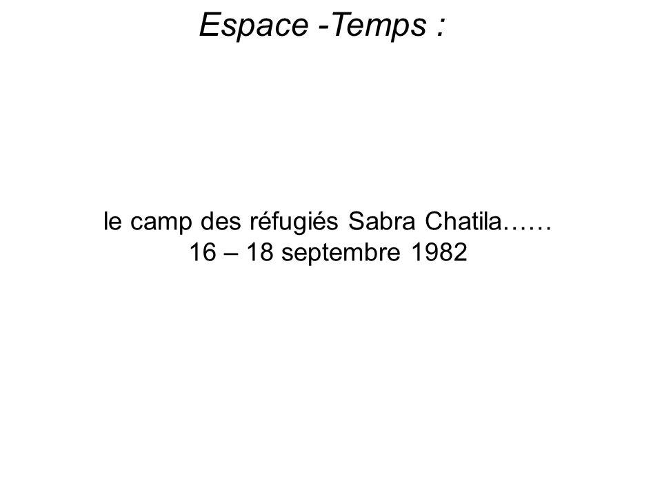 le camp des réfugiés Sabra Chatila……