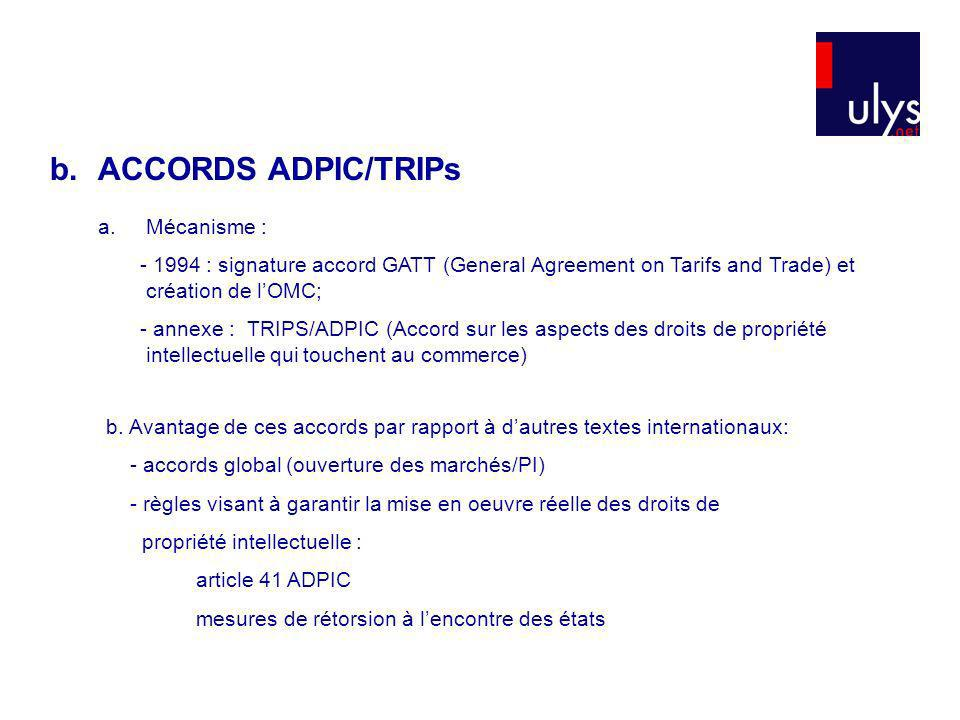 b. ACCORDS ADPIC/TRIPs Mécanisme :