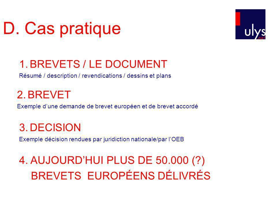 D. Cas pratique 1. BREVETS / LE DOCUMENT 2. BREVET 3. DECISION