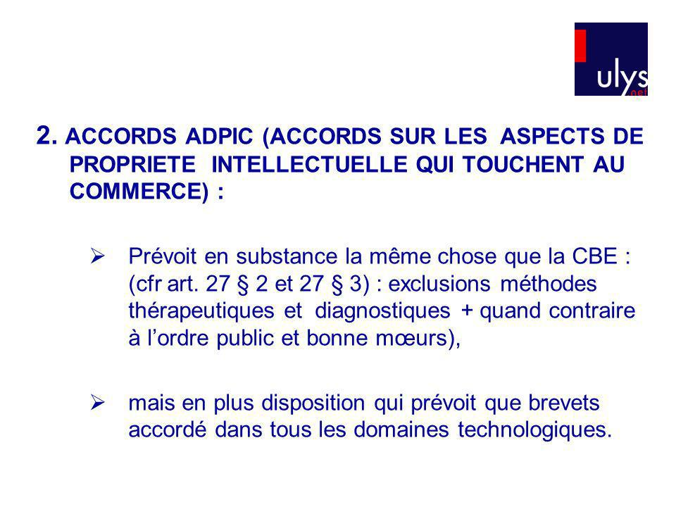 2. ACCORDS ADPIC (ACCORDS SUR LES ASPECTS DE PROPRIETE INTELLECTUELLE QUI TOUCHENT AU COMMERCE) :