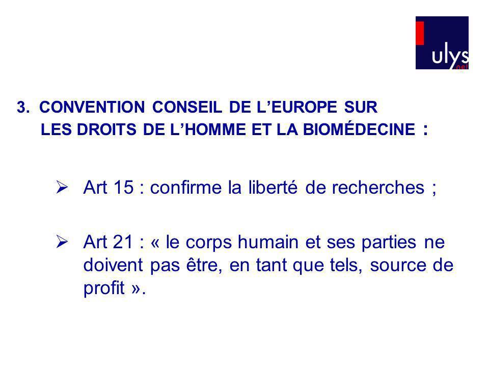 Art 15 : confirme la liberté de recherches ;