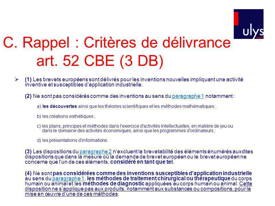 C. Rappel : Critères de délivrance art. 52 CBE (3 DB)