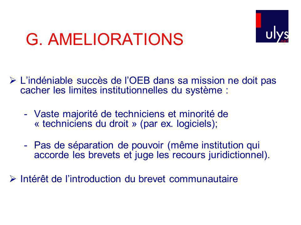 G. AMELIORATIONS L'indéniable succès de l'OEB dans sa mission ne doit pas cacher les limites institutionnelles du système :