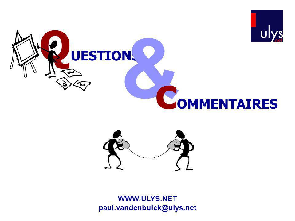 QUESTIONS & WWW.ULYS.NET paul.vandenbulck@ulys.net cOMMENTAIRES