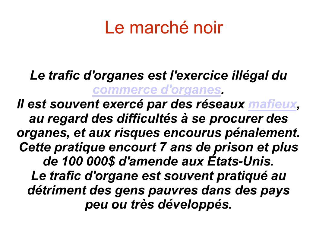 Le trafic d organes est l exercice illégal du commerce d organes.
