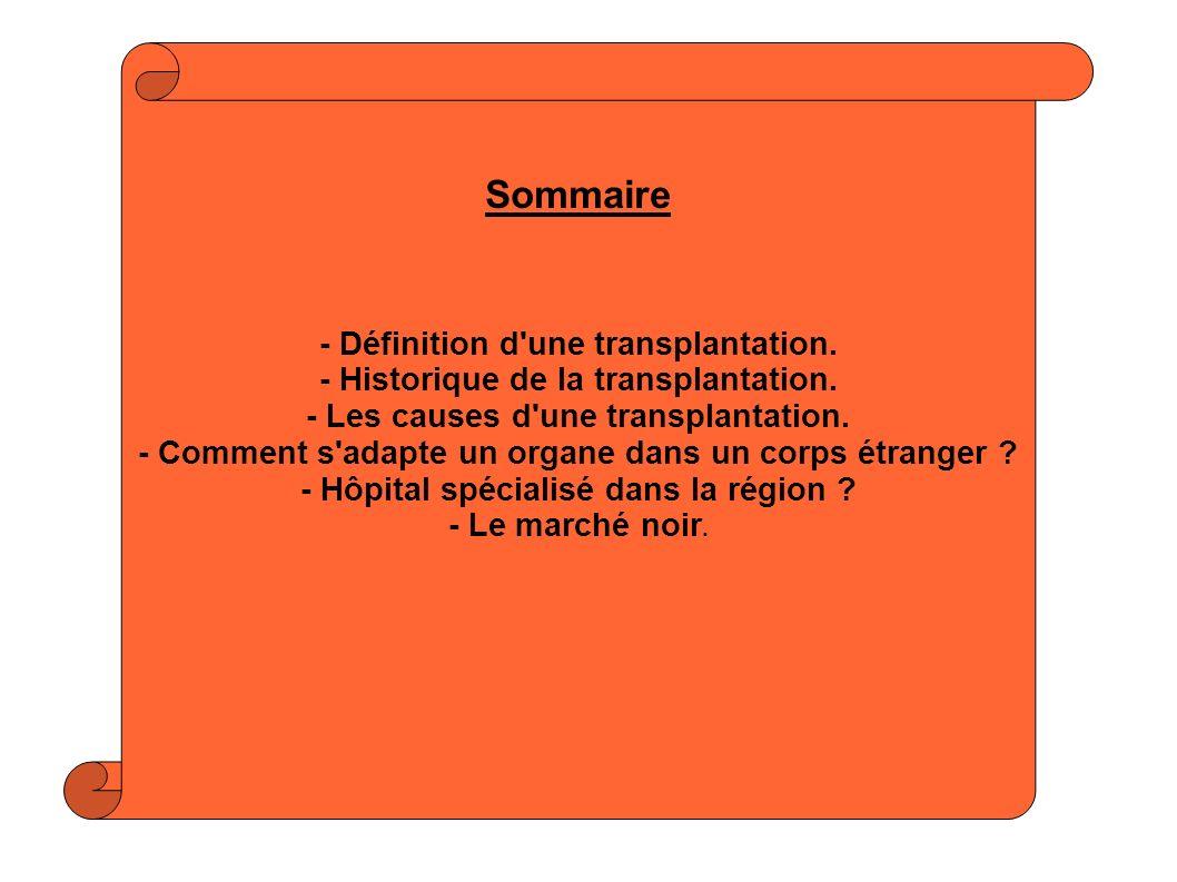 Sommaire - Définition d une transplantation.