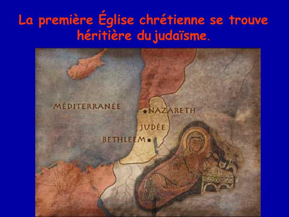 La première Église chrétienne se trouve héritière du judaïsme.