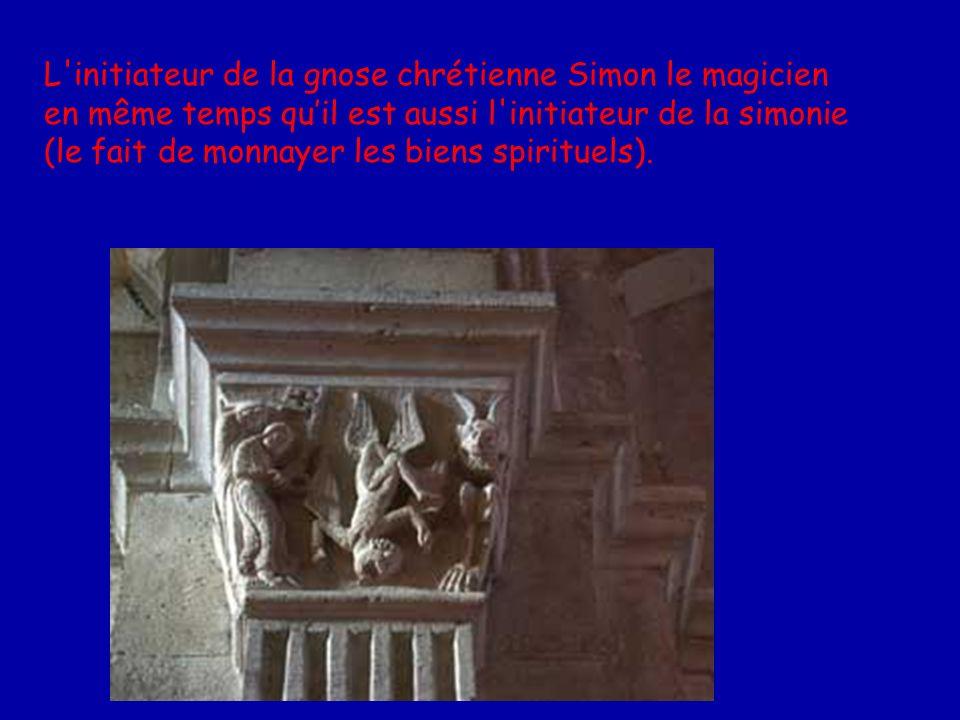 L initiateur de la gnose chrétienne Simon le magicien en même temps qu'il est aussi l initiateur de la simonie (le fait de monnayer les biens spirituels).