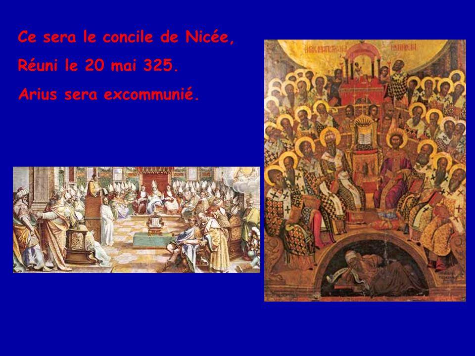 Ce sera le concile de Nicée,