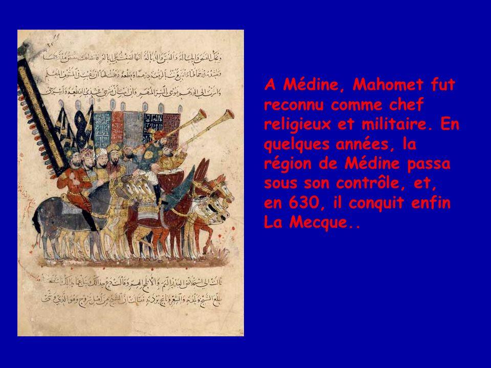 A Médine, Mahomet fut reconnu comme chef religieux et militaire