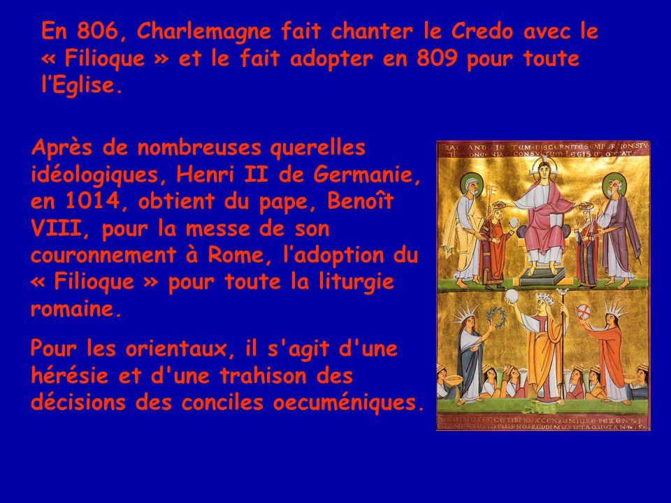 En 806, Charlemagne fait chanter le Credo avec le « Filioque » et le fait adopter en 809 pour toute l'Eglise.