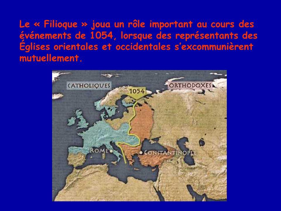 Le « Filioque » joua un rôle important au cours des événements de 1054, lorsque des représentants des Églises orientales et occidentales s'excommunièrent mutuellement.