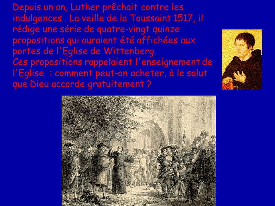 Depuis un an, Luther prêchait contre les indulgences