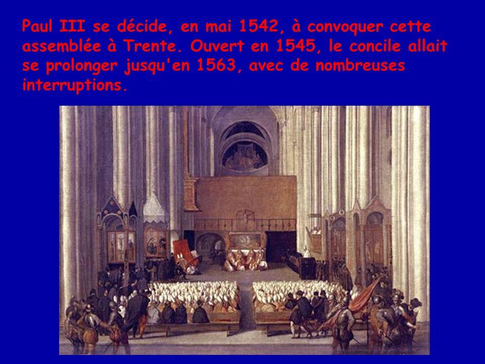 Paul III se décide, en mai 1542, à convoquer cette assemblée à Trente