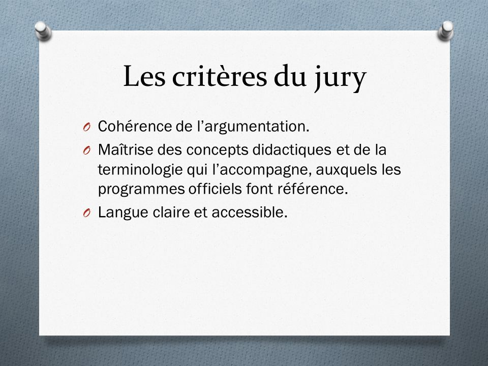 Les critères du jury Cohérence de l'argumentation.