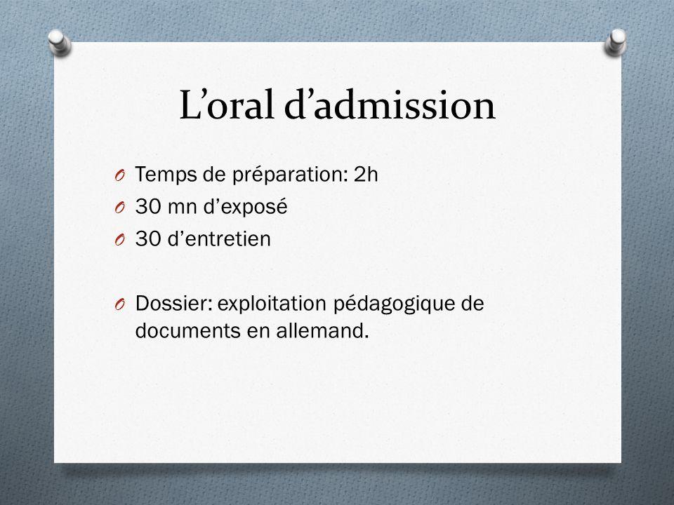 L'oral d'admission Temps de préparation: 2h 30 mn d'exposé