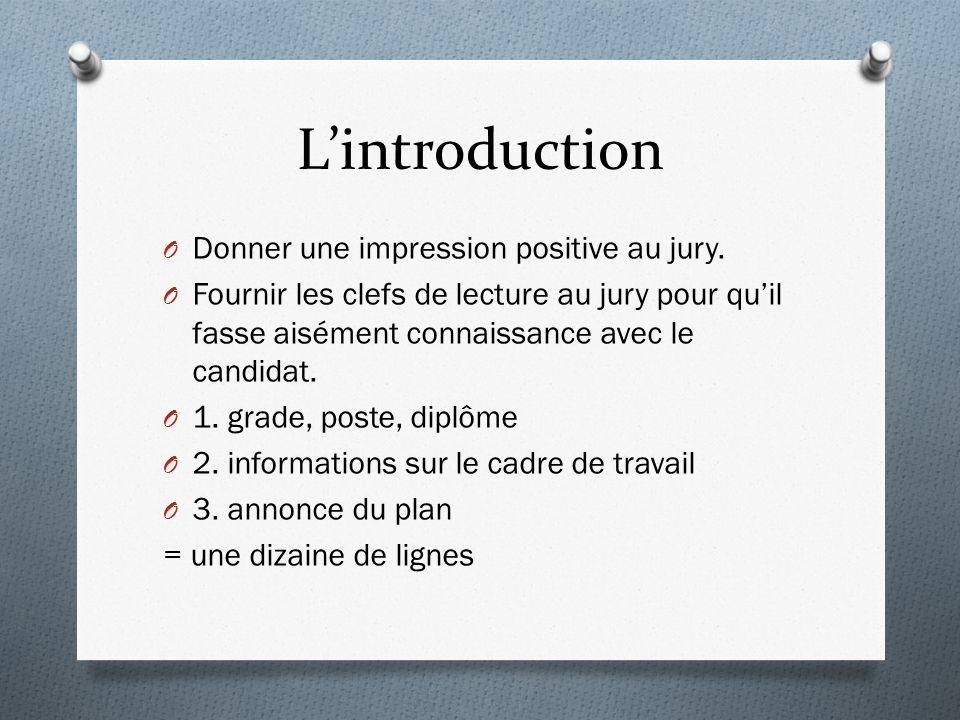 L'introduction Donner une impression positive au jury.