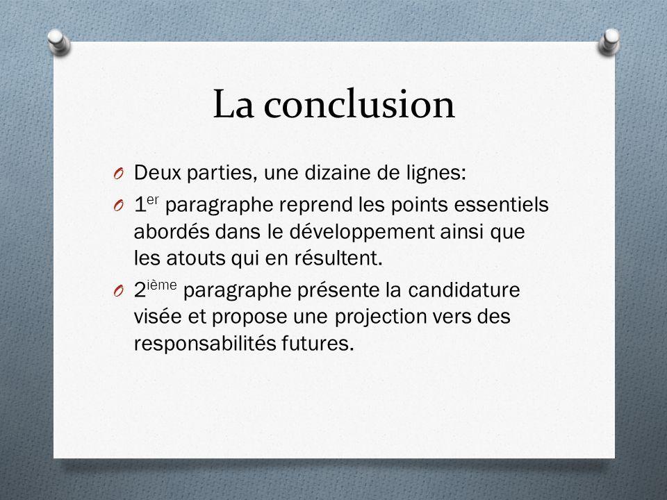 La conclusion Deux parties, une dizaine de lignes:
