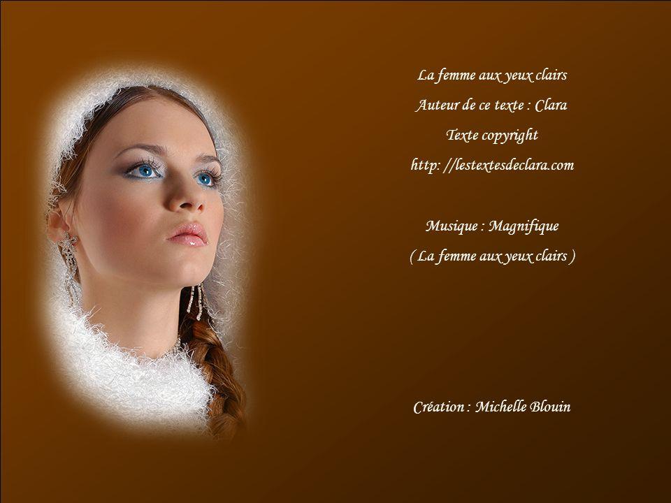 La femme aux yeux clairs Auteur de ce texte : Clara Texte copyright