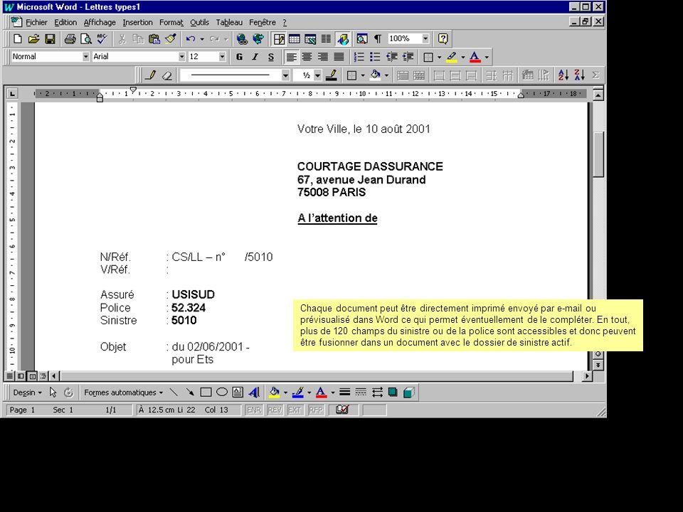 Chaque document peut être directement imprimé envoyé par e-mail ou prévisualisé dans Word ce qui permet éventuellement de le compléter.
