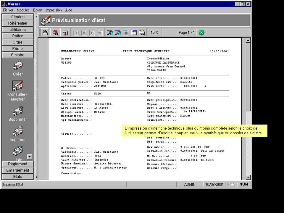 L impression d une fiche technique plus ou moins complète selon le choix de l utilisateur permet d avoir sur papier une vue synthétique du dossier de sinistre.