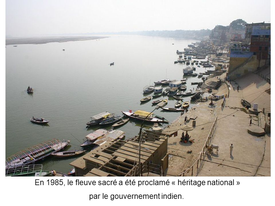 En 1985, le fleuve sacré a été proclamé « héritage national »