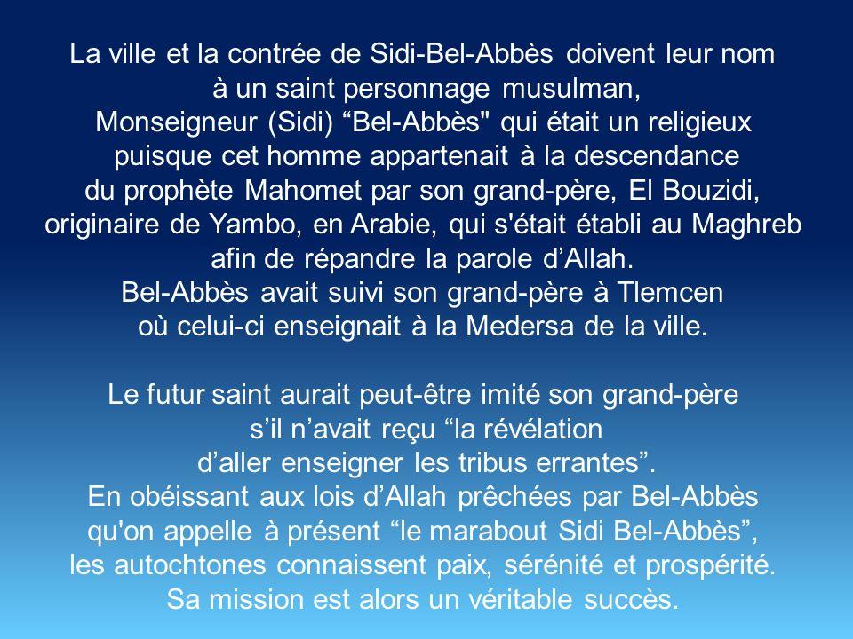 La ville et la contrée de Sidi-Bel-Abbès doivent leur nom
