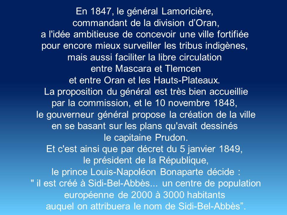 En 1847, le général Lamoricière, commandant de la division d'Oran,