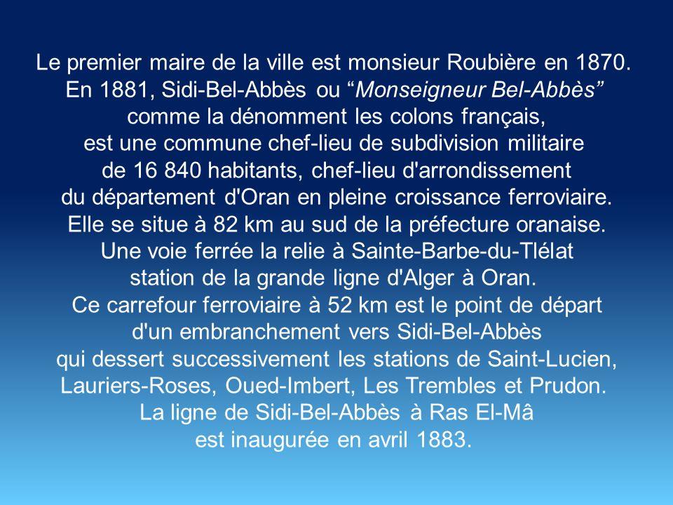 Le premier maire de la ville est monsieur Roubière en 1870.
