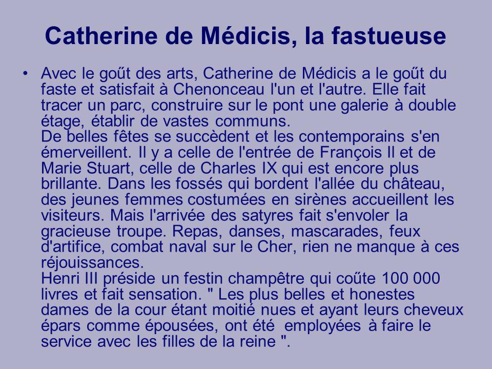 Catherine de Médicis, la fastueuse
