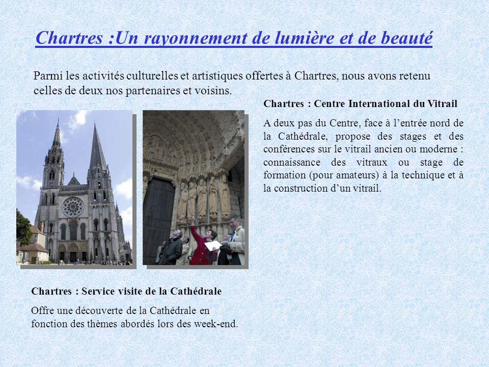 Chartres :Un rayonnement de lumière et de beauté